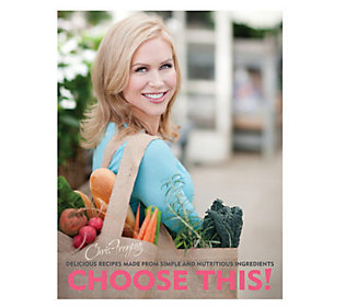 Choose This! Cookbook by Chris Freytag
