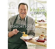 In the Kitchen with David: Comfort Foods That Take You Home Cookbook - F09693