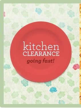 limited-quantity kitchen clearance! shop now